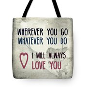 Wherever You Go Tote Bag