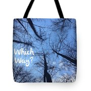 Which Way? Tote Bag
