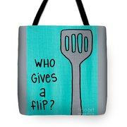 Who Gives A Flip Aqua Tote Bag