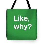 Why- Art By Linda Woods Tote Bag