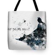 Why Do We Fall? Tote Bag