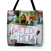 Will Work 4 Weed Tote Bag