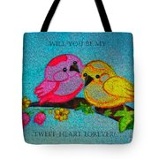 Will You Be My Tweet Heart Forever Tote Bag
