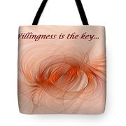 Willingness Is The Key Tote Bag
