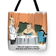 Wine And A Thong. Tote Bag