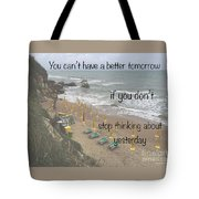 Wisdom Quote -tomorrow Yesterday Tote Bag