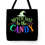 Witch Way To The Candy Halloween Funny Humor Colorful Tote Bag