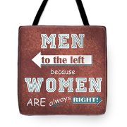 Women Are Always Right Tote Bag