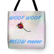 Woof Woof Meow Meow Tote Bag