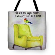 The Right Chair Tote Bag