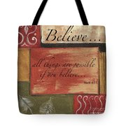 Words To Live By Believe Tote Bag