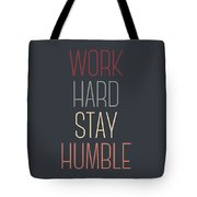 Work Hard Stay Humble Quote Tote Bag