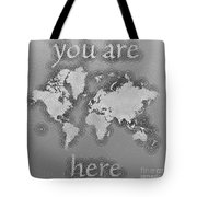 World Map Zona You Are Here In Black And White Tote Bag