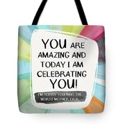 Worst Mother Ever- Greeting Card Art By Linda Woods Tote Bag