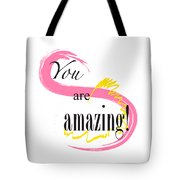 You Are Amazing Tote Bag