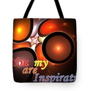 You Are My Inspiration Tote Bag