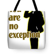 You Are No Exception - Join Now Tote Bag