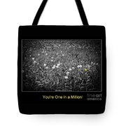 You Are One In A Million Tote Bag