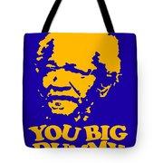 You Big Dummy Tote Bag