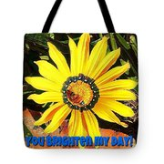 You Brighten My Day Tote Bag