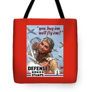 You Buy 'em We'll Fly 'em Tote Bag