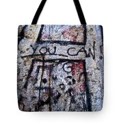You Can - Berlin Wall  Tote Bag