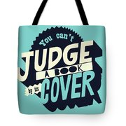 You Can't Judge A Book By Its Cover Inspirational Quote Tote Bag