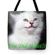 You Did What Greeting Card Tote Bag