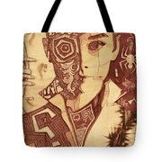You Don't Know Where I've Been Tote Bag