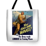 You Give Him Wings - Ww2 Tote Bag