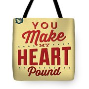 You Make My Heart Pound Tote Bag