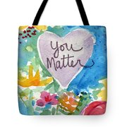 You Matter Heart And Flowers- Art By Linda Woods Tote Bag