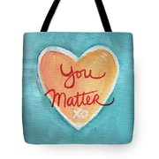 You Matter Love Tote Bag
