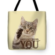 Your Cat Needs You Tote Bag
