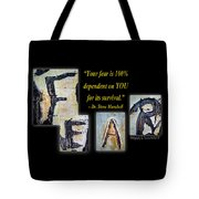 Your Fear Is 100 Percent  Dependent On You  For Its Survival Tote Bag