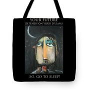 Your Future Depends On Your Dreams - Poster Tote Bag
