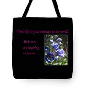 Your Life Is Your Message To The World. Make Sure Its Inspir Tote Bag
