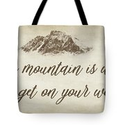 Your Mountain Is Waiting Tote Bag