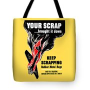 Your Scrap Brought It Down  Tote Bag