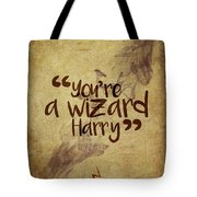 You're A Wizard Harry Tote Bag