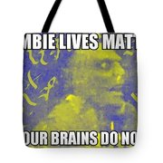 Zombie Lives Matter Tote Bag