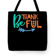 Be Thankful Thanksgiving Turkey Dinner Thank You Graphic Tote Bag