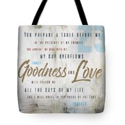 Goodness And Love Tote Bag