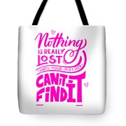 Lost Until Mom Cant Find It Funny Humor Mothers Day Tote Bag