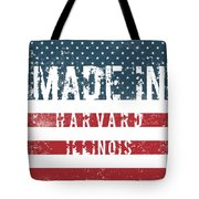 Made In Harvard, Illinois Tote Bag