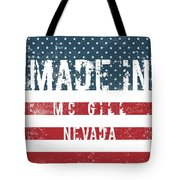 Made In Mc Gill, Nevada Tote Bag