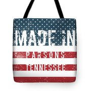 Made In Parsons, Tennessee Tote Bag