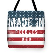 Made In Peebles, Ohio Tote Bag
