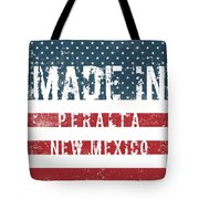 Made In Peralta, New Mexico Tote Bag
