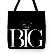 Text Art Think Big Tote Bag